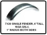 "7X20 FENDER, 6""Tall,16GA GALV."